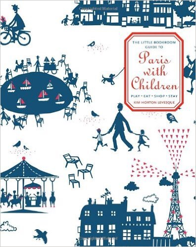The whimsical cover of Levesque's  The Little Bookroom Guide to Paris with Children