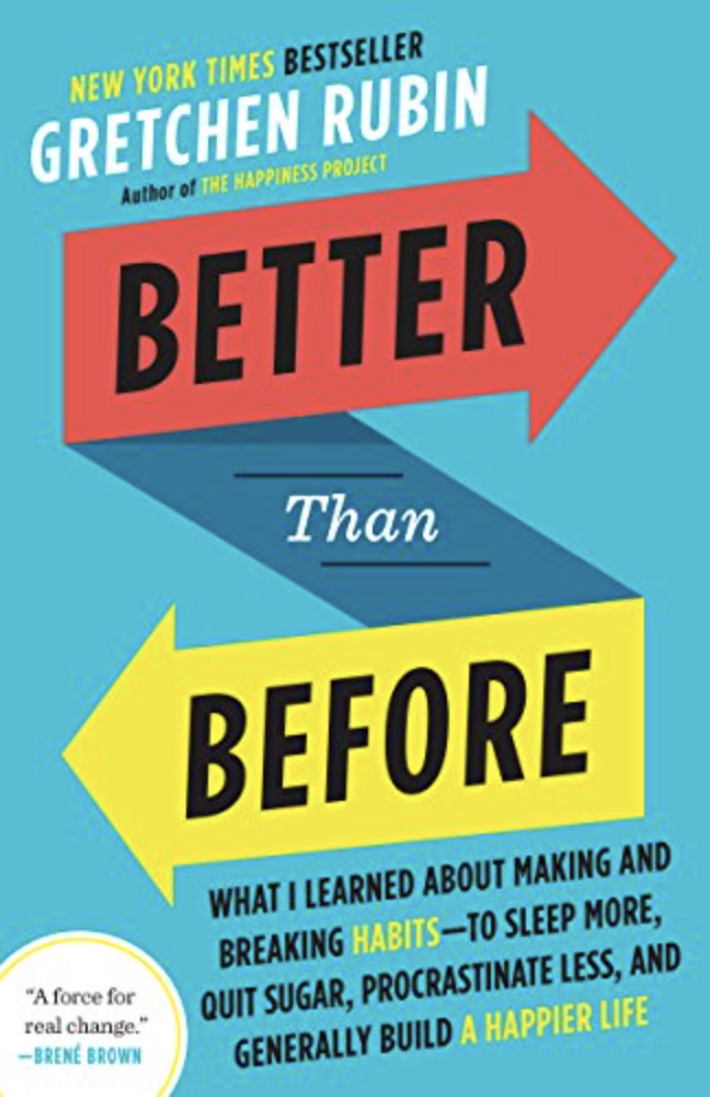 Better than before Gretchen Rubin habits book cover