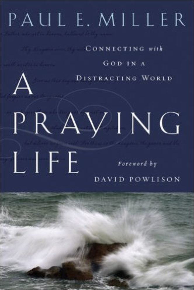 A praying life connecting with God Paul Miller book cover