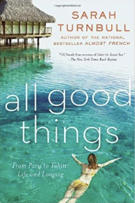 All good things paris to tahiti book life visit cover sarah turnbull infertility