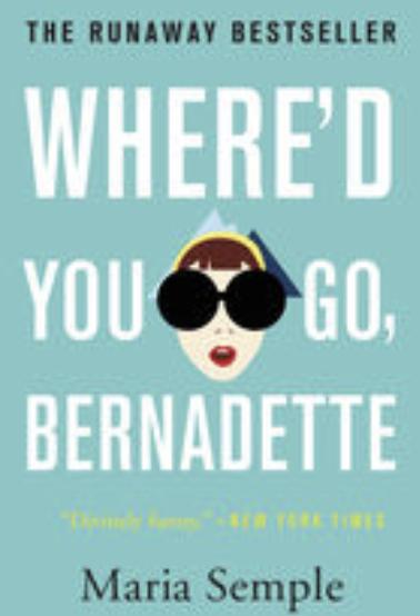 Where'd you go Bernadette Seattle prep mom Antartica Maria Semple Book Cover