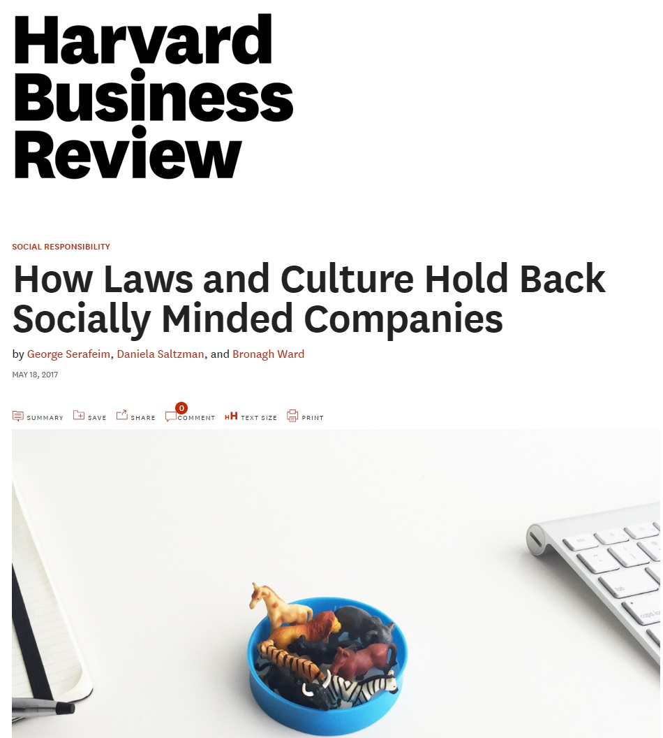 Title : How Laws and Culture Hold Back Socially minded Companies  Authors:  George Serafeim, Daniela Saltzman, Bronagh Ward  Date:  May 2017
