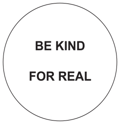be kind for real for website.jpg