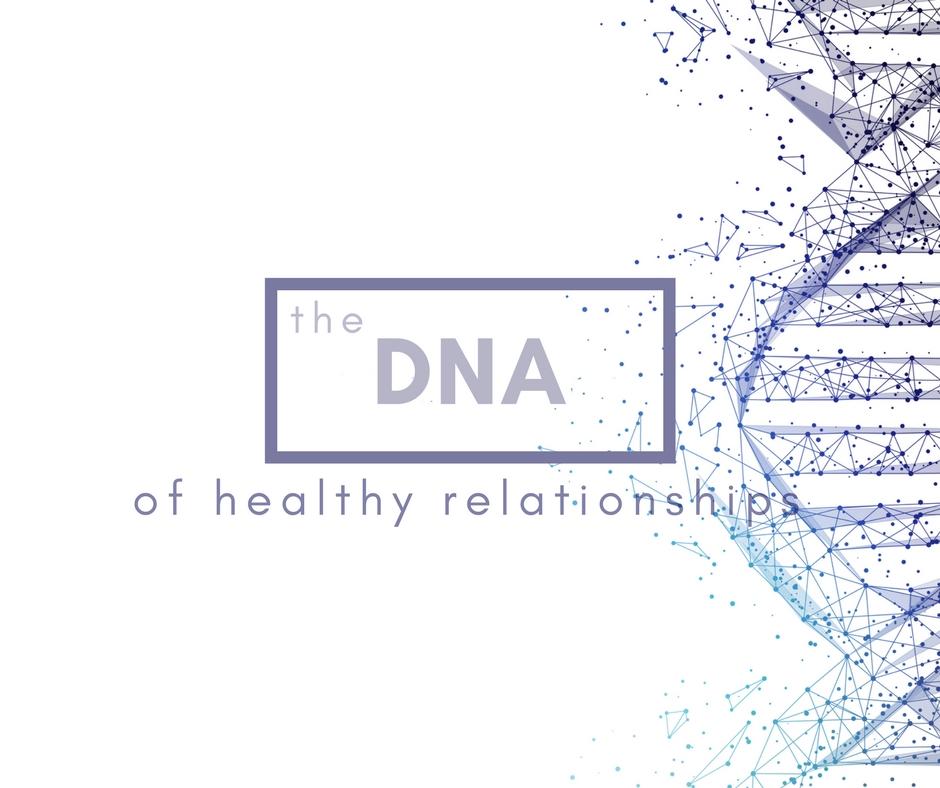DNA of Healthy Relationships.jpg