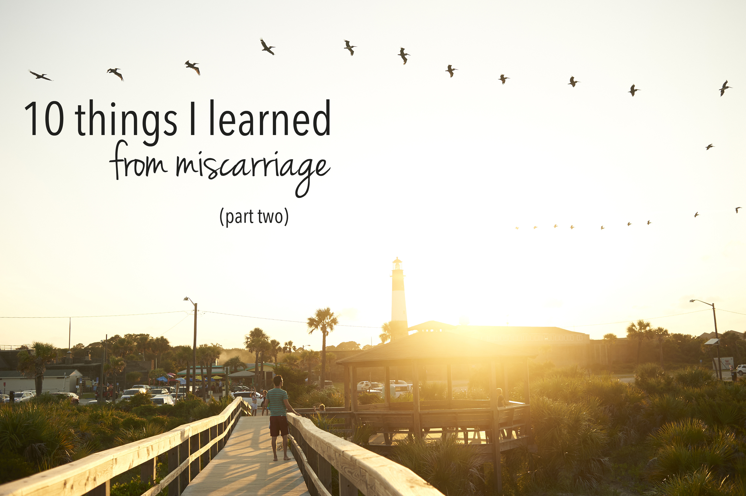 miscarriage, ten things I learned, hope, faith, motherhood, baby loss