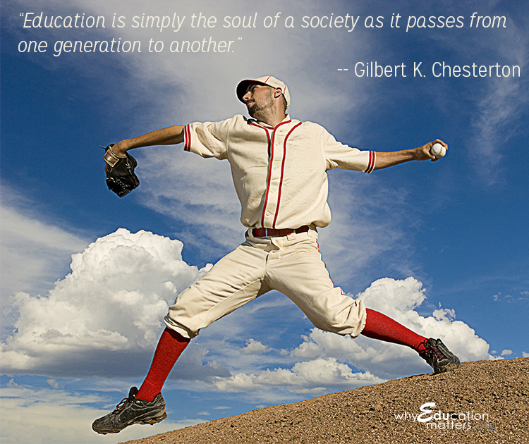 """Education is simply the soul of a society as it passes from one generation to another."" -- Gilbert K. Chesterton"