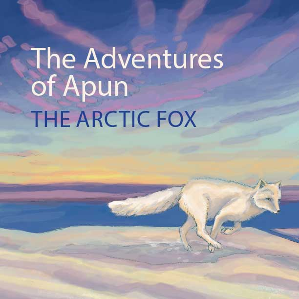 The Adventures of Apun the Arctic Fox  book cover