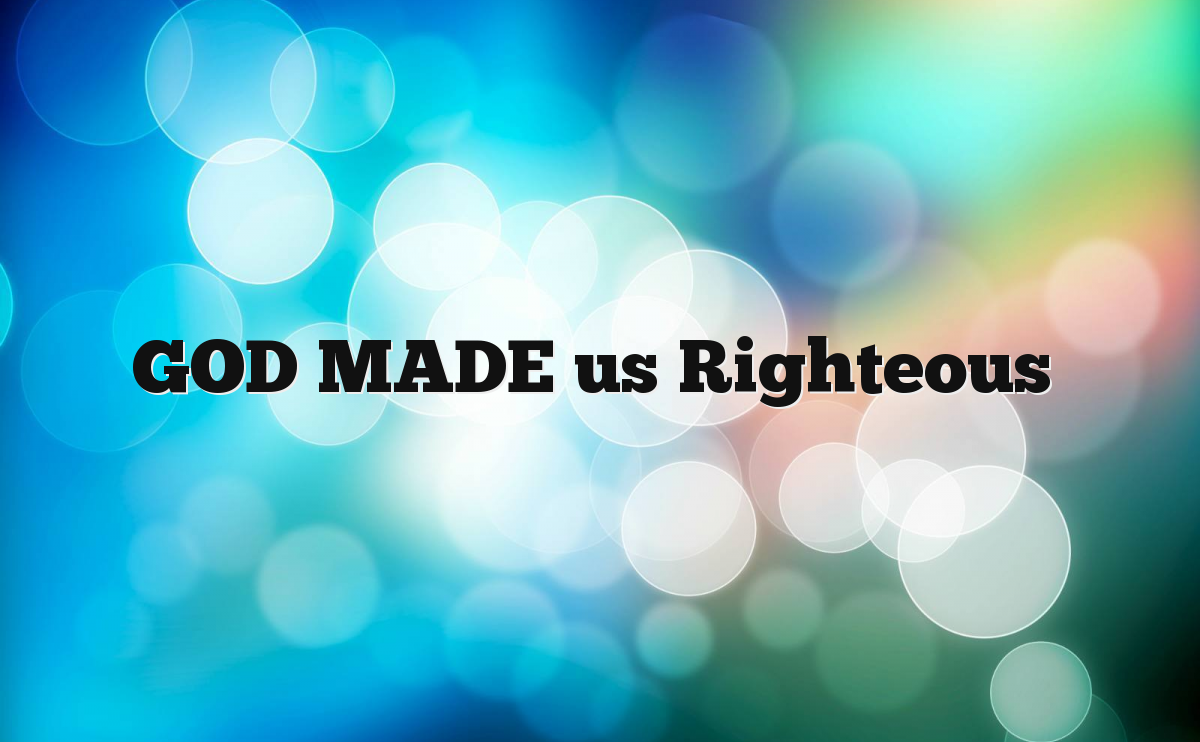GOD-MADE-us-Righteous.png