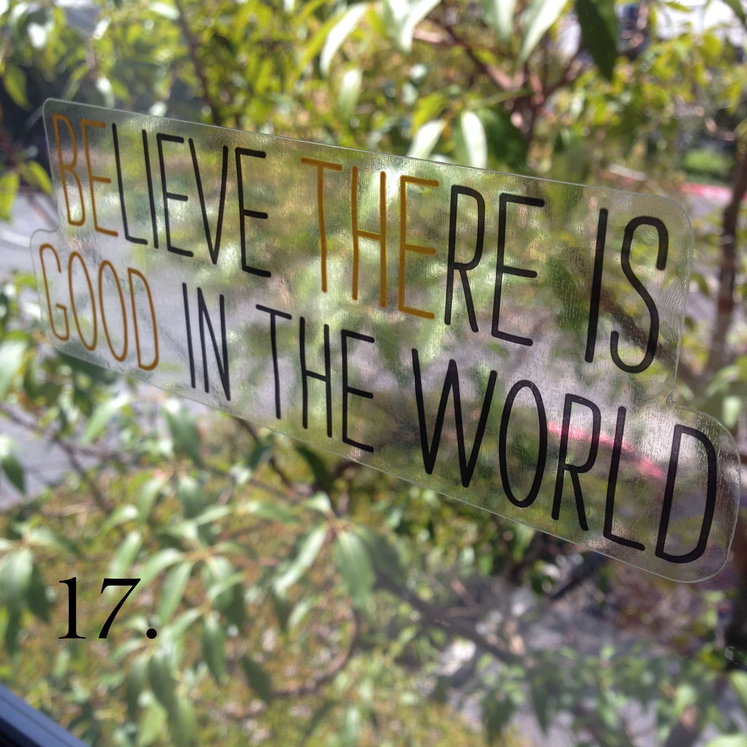 17. Be the good in the world inspirational sticker on window. DIY  New jumbo mambi stickers from Michaels. .jpg
