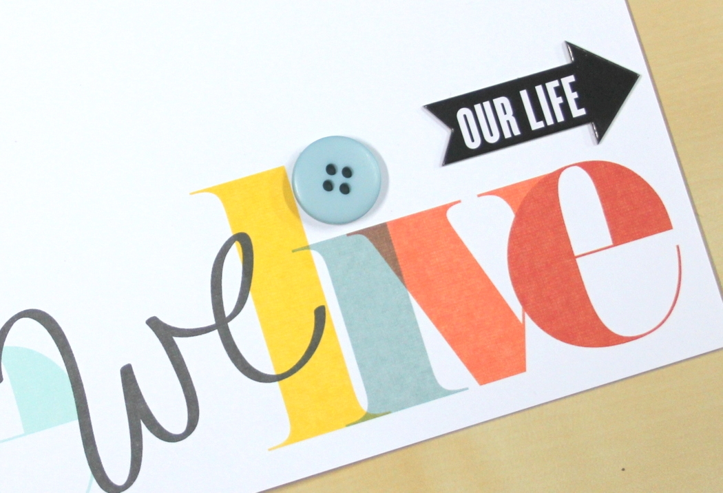 'Love the Life We Live' Scrapbook Page by mambi Design Team member Candi Billman | me & my Big ideas