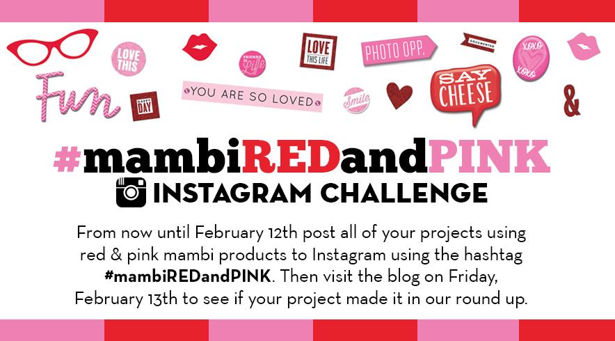 Instagram Challenge #mambiREDandPINK 1/16/2015 to 2/12/2015   me & my BIG ideas
