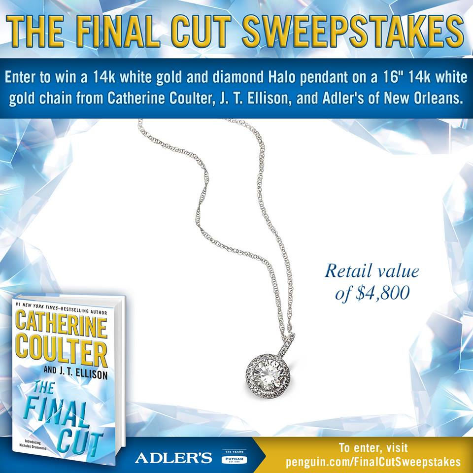 T o celebrate the release of  THE FINAL CUT  (9.17.13) We're giving away a diamond pendant (ARV = $4,800.00) from the fine folks at Adler's New Orleans, a family-owned southern treasure.  http://www.penguin.com/  finalcutsweepstakes