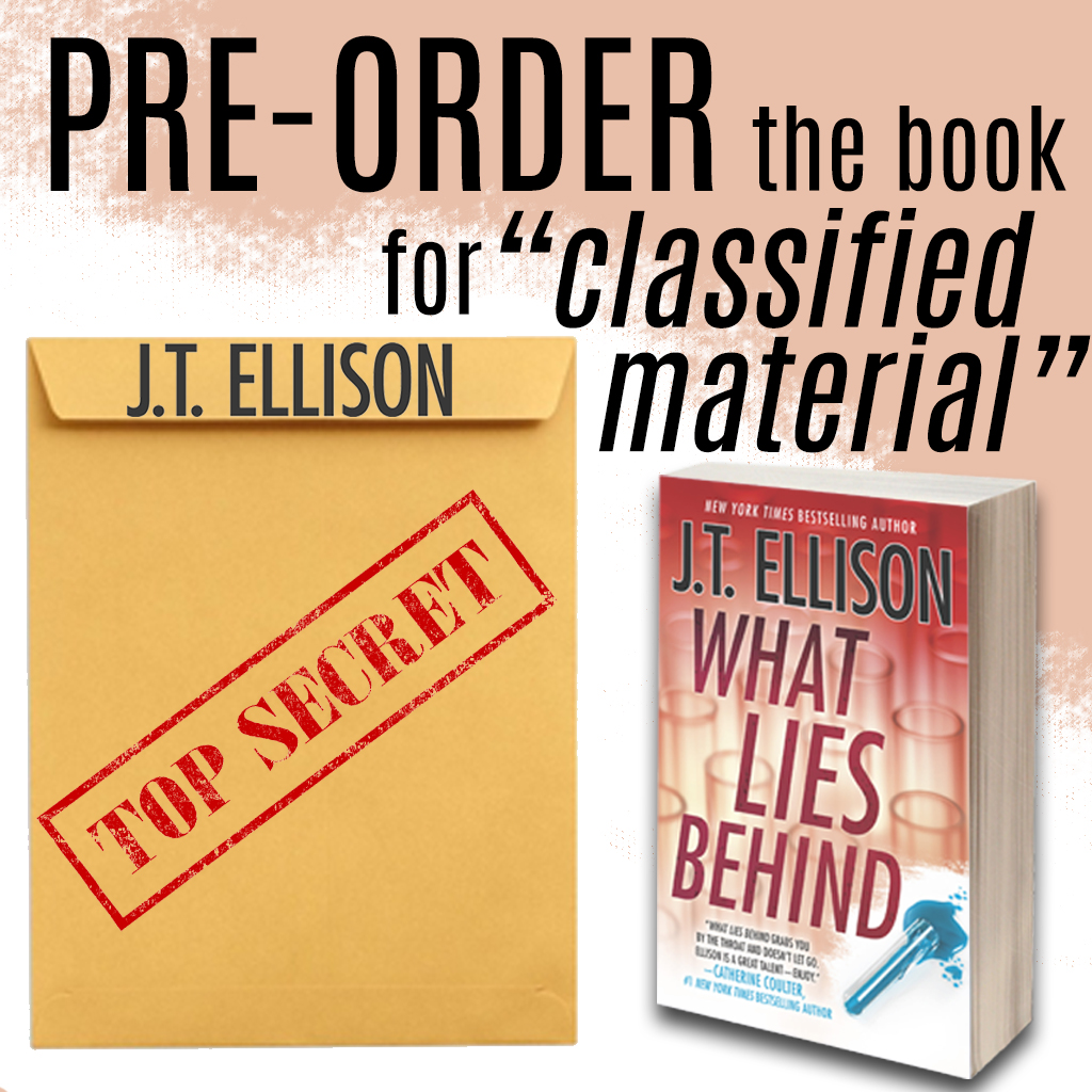 "Want a special ""director's cut"" (okay, editor's cut) of a chapter in WHAT LIES BEHIND? When you pre-order the book and send your receipt to  tmgebooks@gmail.com , you'll receive classified material from my top-secret author files, downloadable to your e-reader or other device."