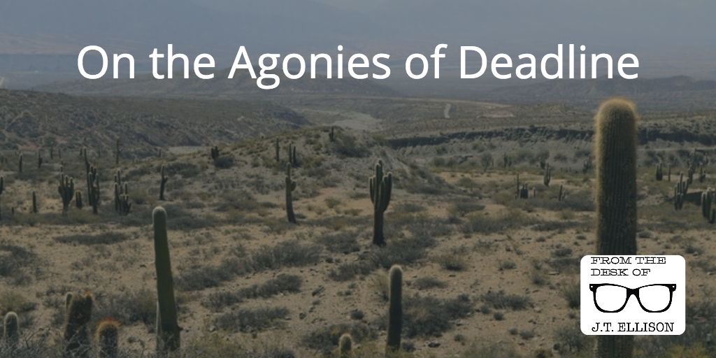 On the Agonies of Deadline