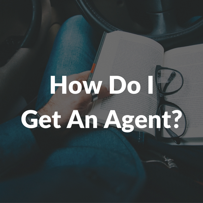 How Do I Get an Agent?