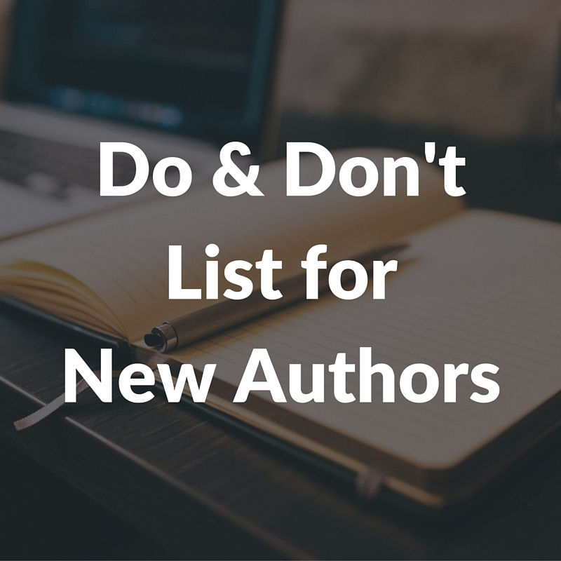 Do & Don't List for New Authors