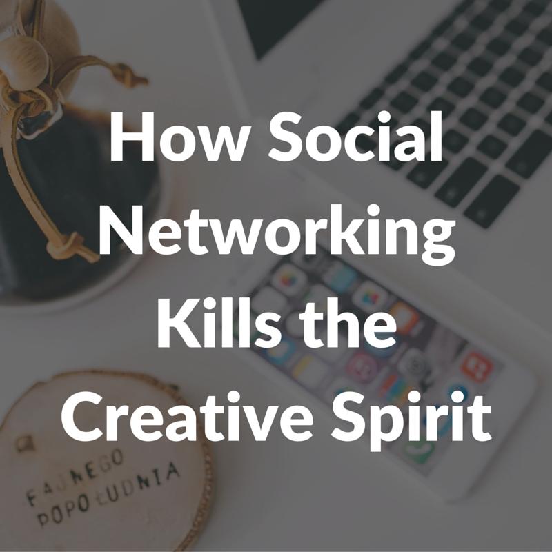 How Social Networking Kills the Creative Spirit