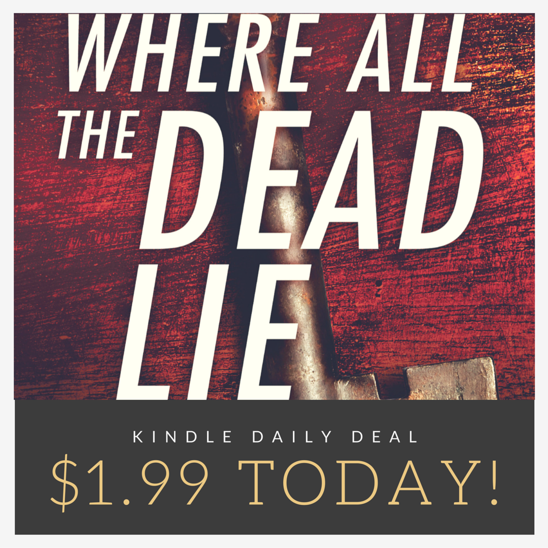Kindle Daily Deal Where All the Dead Lie