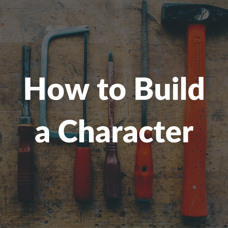 How to Build a Character