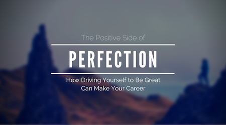 Positive side of perfection
