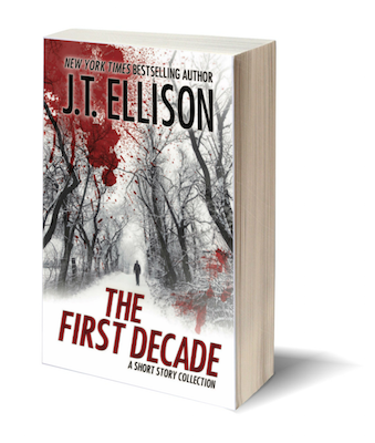 THE FIRST DECADE by J.T. Ellison