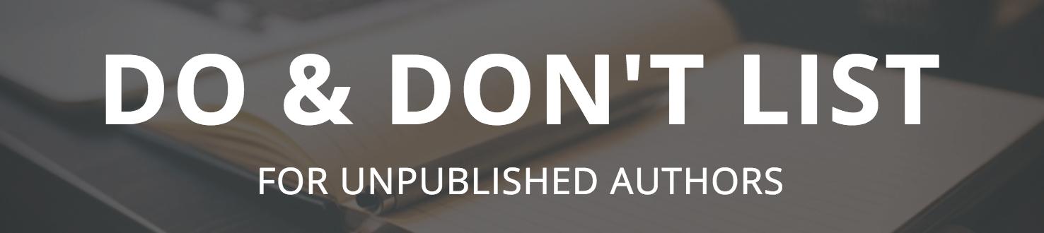 Do & Don't List for Unpublished Authors