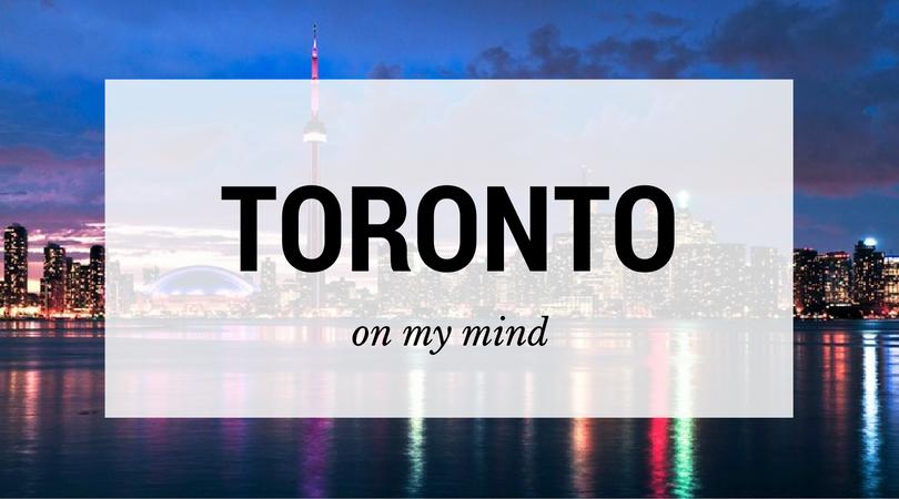 Toronto on my mind