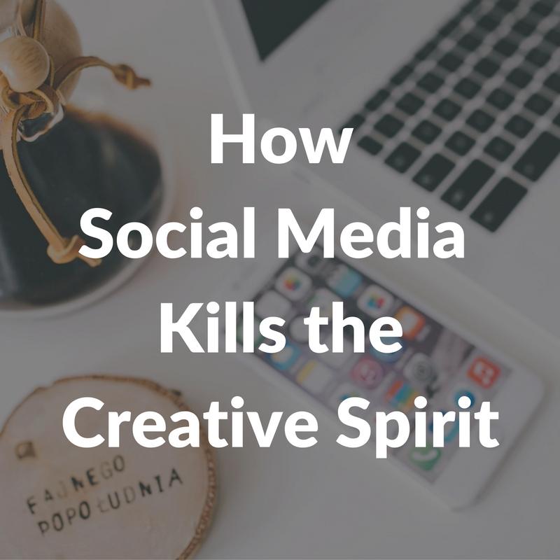 How Social Media Kills the Creative Spirit