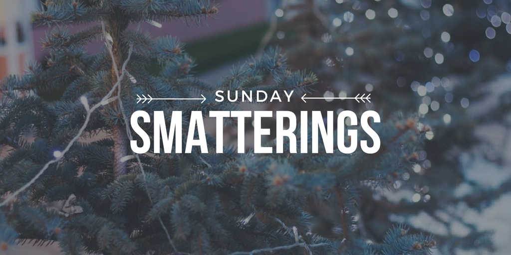 Sunday Smatterings 11.27.16