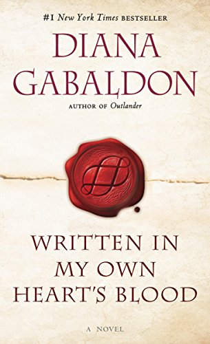 WRITTEN IN MY HEART'S OWN BLOOD by Diana Gabaldon