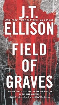 FIELD OF GRAVES (Lt. Taylor Jackson #0) by J.T. Ellison