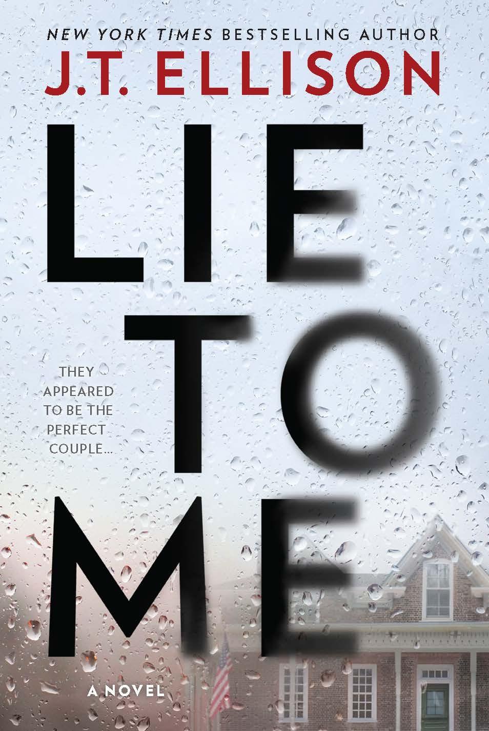 LIE TO ME (a psychological thriller) by J.T. Ellison