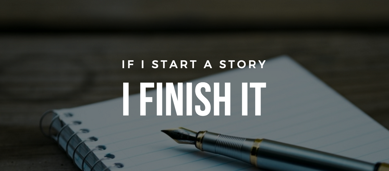 On Finishing What We Start, and Other Writerly Myths