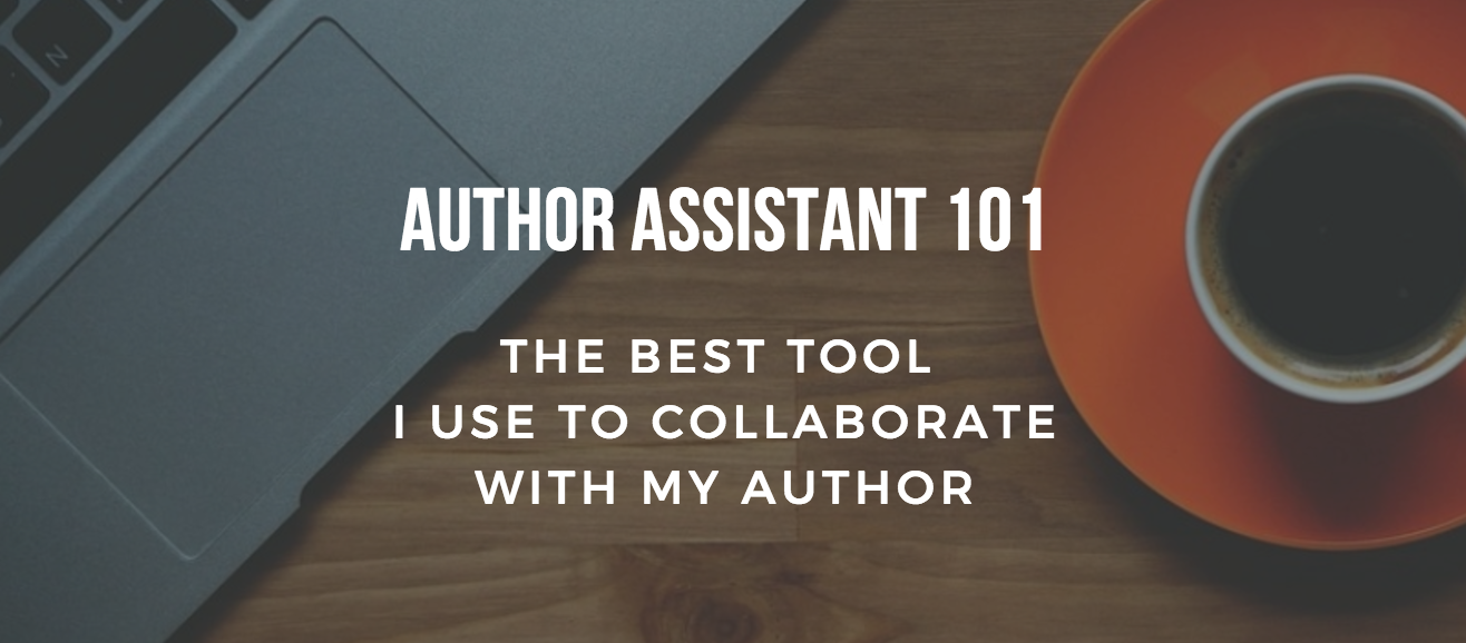 Author Assistant 101: The Best Tool I Use to Collaborate with My Author