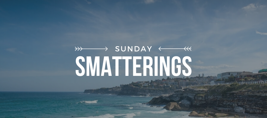 Sunday Smatterings 7.23.17