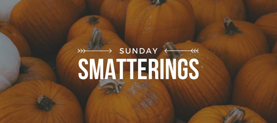 Sunday Smatterings 10.1.17