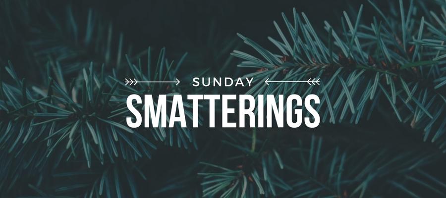 Sunday Smatterings 12.3.17