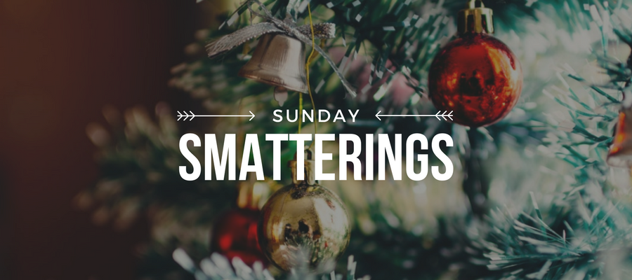 Sunday Smatterings 12.10.17