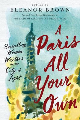 A PARIS ALL YOUR OWN, edited by Eleanor Brown