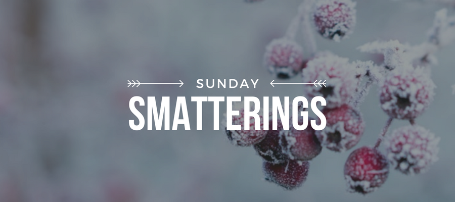 Sunday Smatterings 12.17.17