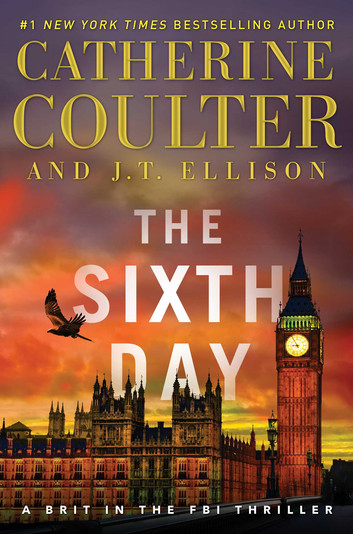 THE SIXTH DAY (A Brit in the FBI #5) by Catherine Coulter & J.T. Ellison