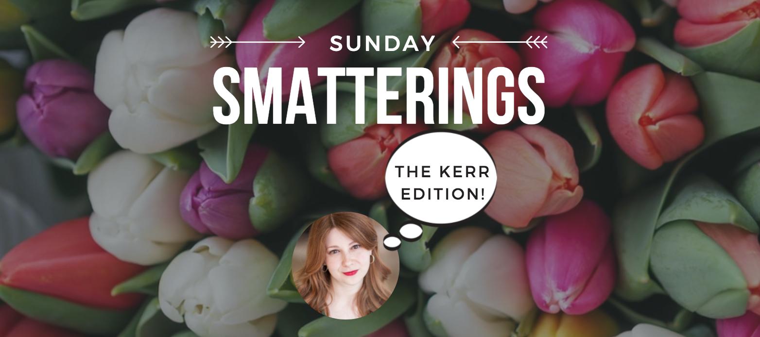 Sunday Smatterings 3.4.18