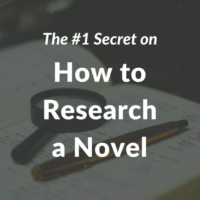 The #1 Secret on How to Research a Novel