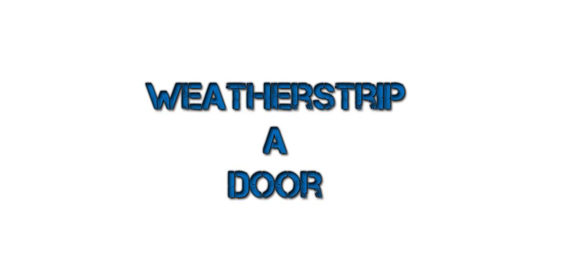 weatherstripping0.jpg