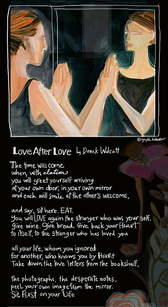 Love After love by Derek Walcott — Gayle Kabaker