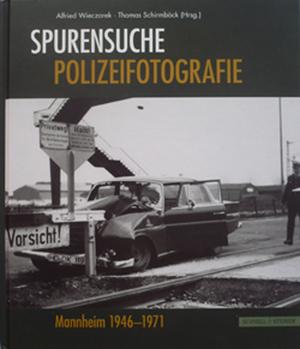 Spurensuche - Polizeifotografie in Mannheim 1946-1971  Schnell + Steiner 2007 Hardcover 24,5 x 28,5 cm 29,90 €