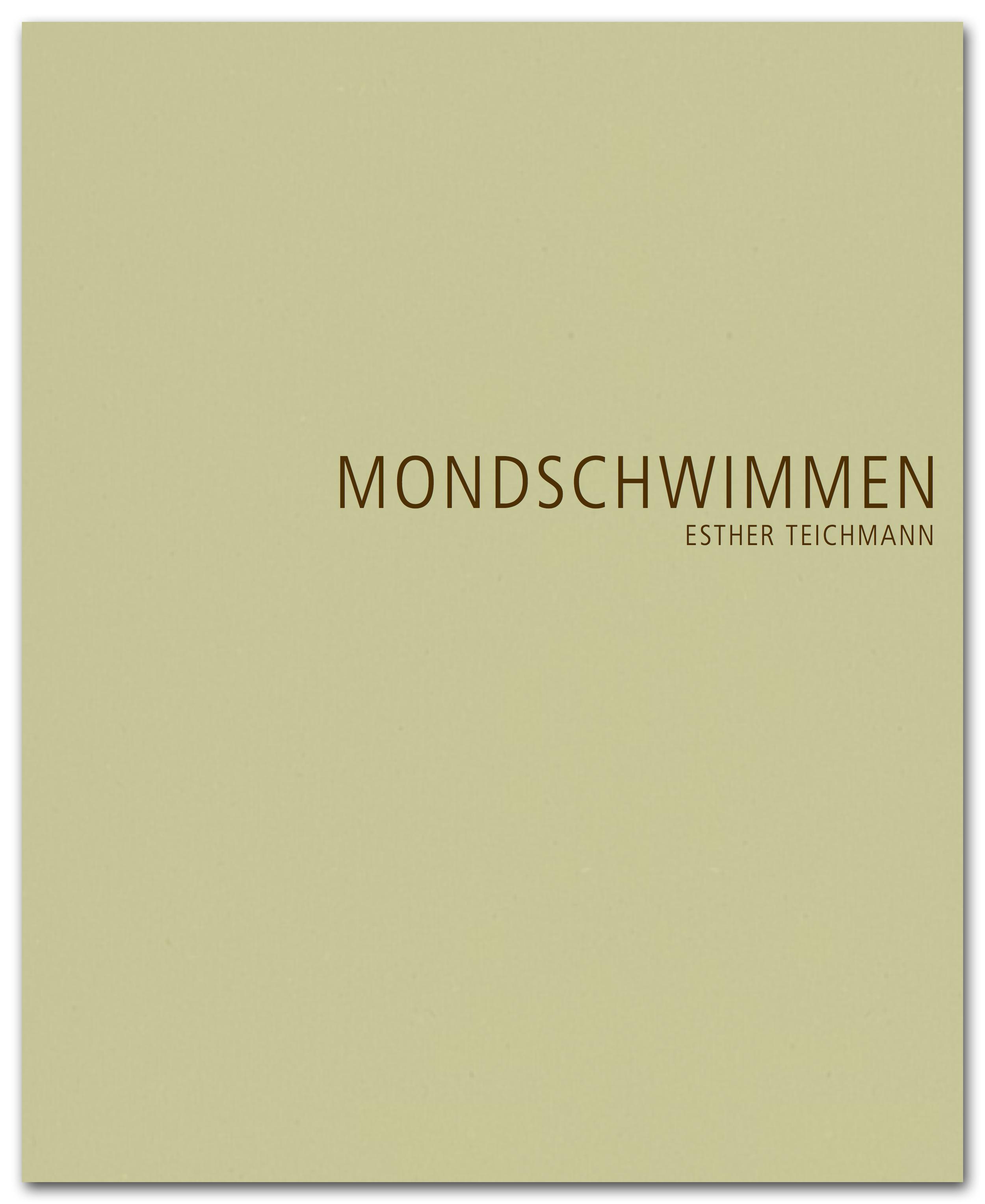 Esther Teichmann: Mondschwimmen  Künstlerbuch, deutsch / englisch, 2015 35,00 €