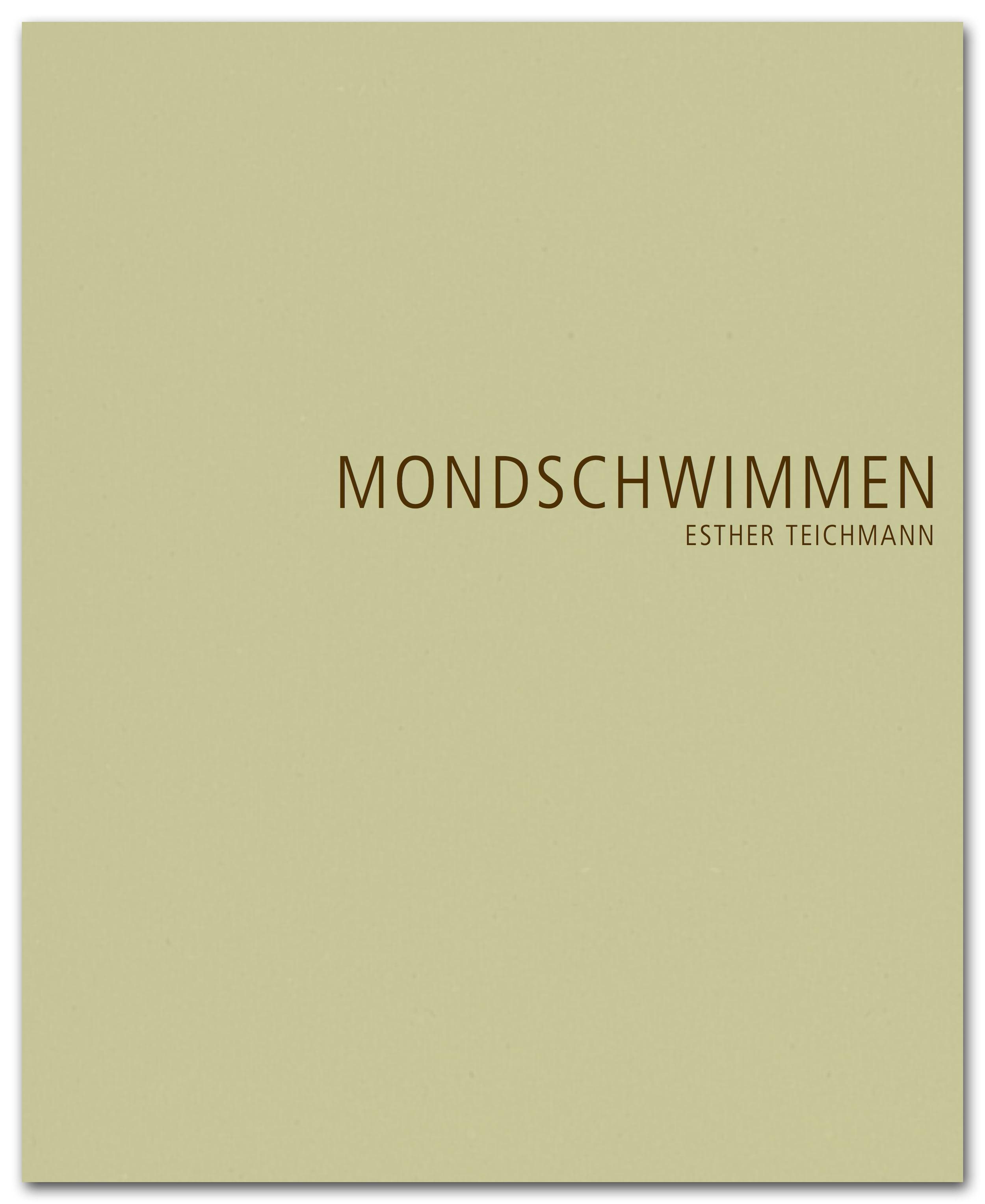 MONDSCHWIMMEN     Esther Teichmann     artist book, 2015