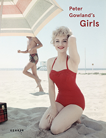 PUBLICATION  The book  Peter Gowland's Girls*  will be published on the occasion of this exhibition.  14,90 €