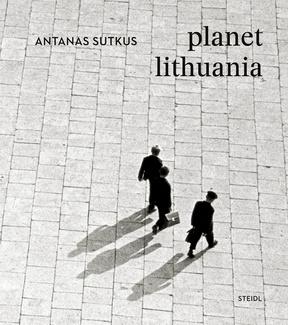 Antanas Sutkus planet lithuania   Ausstellungskatalog Steidl Verlag, 2018 Englisch / Deutsch / Französisch / Litauisch   € 38.00